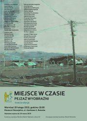 """20 II 2019 – Wystawa zbiorowa """"Miejsce w czasie – trzecia edycja"""""""